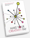 Make Your Creativity Pay by Pete Mosley